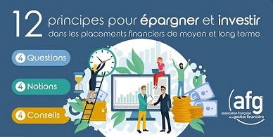 Education financière : L'AFG publie «12 principes pour épargner et investir  dans les placements financiers de moyen et long terme»